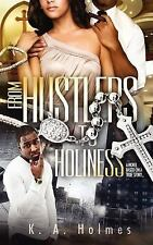 From Hustlers to Holiness by K. A. Holmes (2011, Paperback)