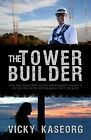 The Tower Builder by Vicky S Kaseorg (Paperback / softback, 2014)