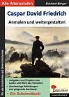 Caspar David Friedrich ... anmalen und weitergestalten von Eckhard Berger (2016, Geheftet)