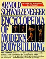 Arnold's Encyclopedia of Modern Bodybuilding by Arnold Schwarzenegger and...