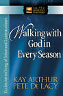 Walking with God in Every Season: Ecclesiastes/Song of Solomon/Lamentations by Pete De Lacy, Kay Arthur (Paperback, 2010)