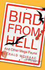 Bird From Hell: And Other Mega Fauna by Gerald McIsaac (Hardback, 2010)