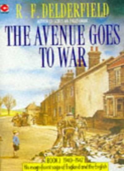 The Avenue Goes to War (The Avenue Story: Volume 2),R. F. Delderfield