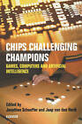 Chips Challenging Champions: Games, Computers, and Artificial Intelligence by Elsevier Science & Technology (Paperback, 2002)