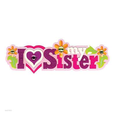 JOLEE's Scrapbooking 3D Sticker ~ LOVE MY SISTER ~ LIEBE MEINE SCHWESTER