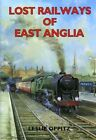 Lost Railways of East Anglia by Leslie Oppitz (Paperback, 1999)