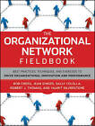 The Organizational Network Fieldbook: Best Practices, Techniques and Exercises to Drive Organizational Innovation and Performance by Robert L. Cross, Robert J. Thomas, Yaarit Silverstone, Jean Singer, Sally Colella (Paperback, 2010)