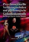 Psychosexuelle Verführungstechniken und psychomagische Gedankenkontrolle von Joseph Plazo und Stefan Strecker (2010, Taschenbuch)