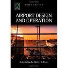 Airport Design and Operation by Antonin Kazda, Robert E. Caves (Hardback, 2015)