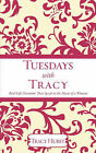 Tuesdays with Tracy by Tracy Hurst (Paperback / softback, 2008)