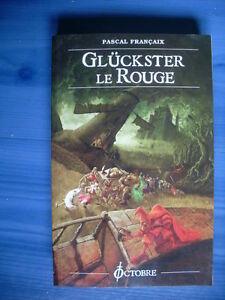 Pascal-Francaix-GLUCKSTER-LE-ROUGE-editions-Octobre-2005-TBE