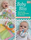 Baby Bliss: Adorable Gifts, Quilts, and Wearables for Wee Ones by Pat Wys, Kim Diehl (Paperback / softback, 2016)