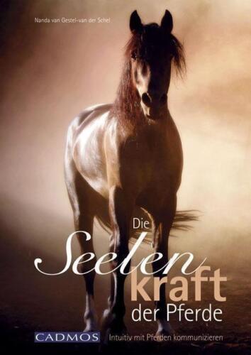1 von 1 - Die Seelenkraft der Pferde von Nanda van Gestel-van der Schel (2013,...