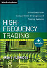 High-Frequency Trading: A Practical Guide to Algorithmic Strategies and Trading Systems by Irene Aldridge (Hardback, 2013)
