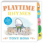My Favourite Nursery Rhymes Board Book: Playtime Rhymes by Tony Ross (Board book, 2015)