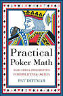 Practical Poker Math: Basic Odds and Probabilities for Hold 'em and Omaha by Pat Dittmar (Paperback, 2008)