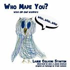 Who Made You? Wise Old Owl Wonders 9781434395412 by Laurie Colacini Stanton