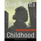 Civil Rights Childhood: Picturing Liberation in African American Photobooks by Katharine Capshaw (Paperback, 2014)