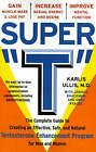 Super T: The Complete Guide to Creating an Effective, Safe, and Natural Testosterone Supplement Program for Men and Women by Joshua Shackman, Karlis Ullis, Greg Ptacek (Paperback, 1999)