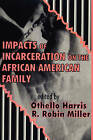 Impacts of Incarceration on the African American Family by Transaction Publishers (Paperback, 2002)
