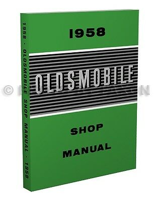 1958 Oldsmobile 88 98 Shop Manual Olds 58 Repair Service Dynamic Holiday Fiesta