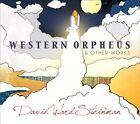 David Ward-Steinman: Western Orpheus & Other Works (CD, Feb-2013, Fleur de Son)