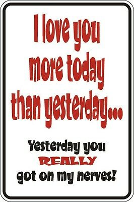 """Metal Sign I Love You More Today Then Yesterday 8"""" x 12"""" Aluminum S062"""