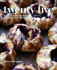 Twenty-Five: Profiles and Recipes from America's Essential Bakery and Pastry Artisans by Sosland Companies (Paperback, 2016)