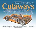 David Kimble's Cutaways: The Techniques and the Stories Behind the Art by David Kimble (Hardback, 2015)