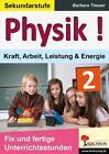 Physik ! / Band 2: Kraft, Arbeit, Leistung & Energie von Barbara Theuer (2015, Taschenbuch)