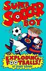 Super Soccer Boy and the Exploding Footballs by Judy Brown (Paperback, 2009)
