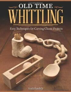 Old-Time-Whittling-by-Keith-Randich-NEW-Book-Paperback-FREE-amp-Fast-Delivery