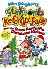 Stinkbomb and Ketchup-Face and the Great Kerfuffle Christmas Kidnap by John Dougherty (Paperback, 2016)