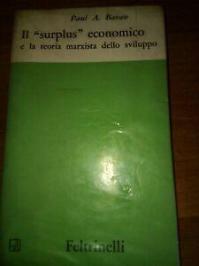 IL-SURPLUS-ECONOMICO-E-LA-TEORIA-MARXISTA-DELLO-SVILUPPO-P-A-Baran-Feltrinelli