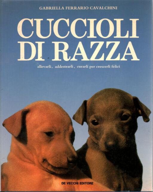 Cuccioli di razza - Gabriella Ferrario Cavalchini (Giovanni De Vecchi Editore)