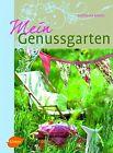 Mein Genussgarten von Katharina Adams (2013, Gebundene Ausgabe)