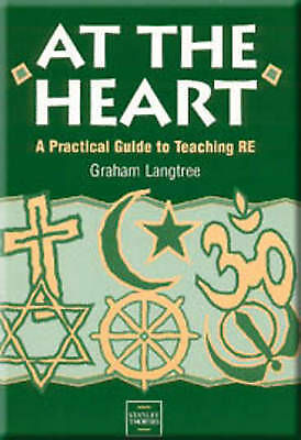 At the Heart: A Practical Guide to Teaching Religious Education by Langtree, Gr