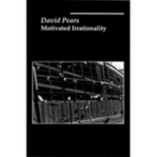 Motivated Irrationality by David Pears: Used