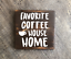 Favorite Coffee House Home wood hanging sign rustic home decore cottage gift