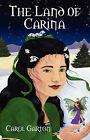 The Land of Carina by Carol Garton (Paperback / softback, 2007)