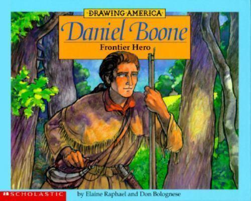 Daniel Boone, Frontier Hero by Don Bolognese; Elaine Raphael