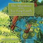 The Adventures of the Tree Frog Family: My Favorite Little Critters by Darlene D Shooter (Paperback / softback, 2009)