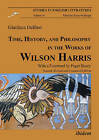 Time, History, and Philosophy in the Works of Wilson Harris by Gianluca Delfino (Paperback, 2012)