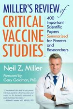 Miller's Review of Critical Vaccine Studies : 400 Important Scientific Papers Summarized for Parents and Researchers by Neil Z. Miller (2016, Paperback)