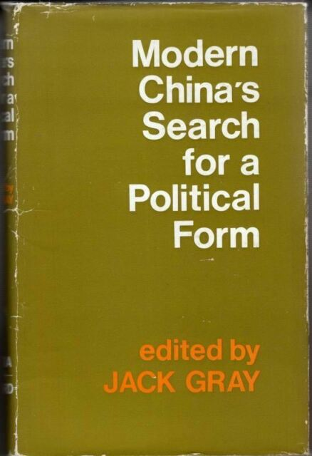 Modern China's Search for a Political Form : Jack Gray