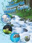 The Wonderful Water Cycle by Kimberly Hutmacher (Paperback / softback)
