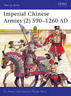 Imperial Chinese Armies: v.2: 590-1260 AD by C.J. Peers (Paperback, 1996)