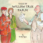 Tales of Willow Tree Farm by Alan Byron (Paperback, 2011)