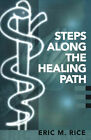 Steps Along the Healing Path by Eric M Rice (Paperback / softback, 2000)