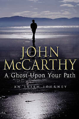 1 of 1 -  John McCarthy Signed 1st edition The Ghost Upon Your Path (Hardback, 2002)
